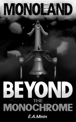 Monoland: Beyond the Monochrome