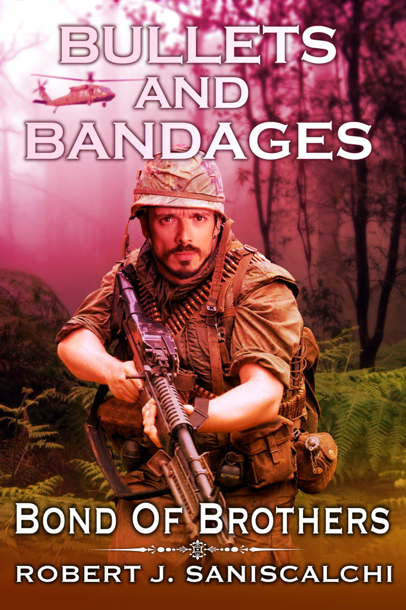 Bullets and Bandages by Robert J. Saniscalchi