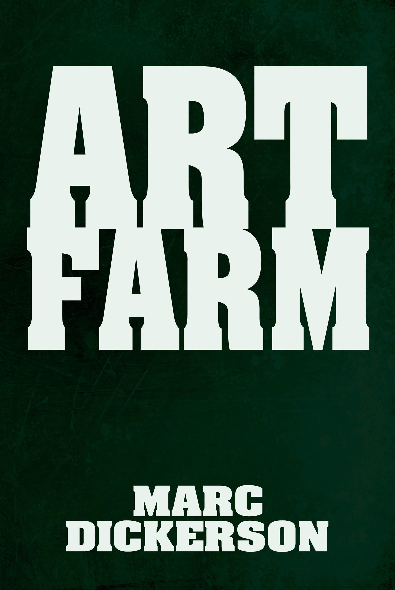Art Farm by Marc Dickerson