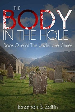The Body in the Hole by Jonathan B. Zeitlin