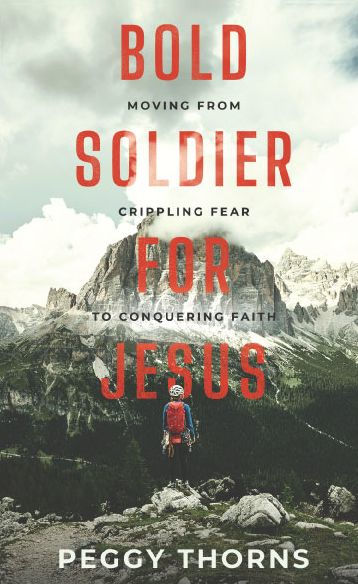 Bold Soldier for Jesus by Peggy Thorns