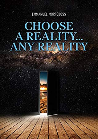 Choose a Reality by Emmanuel Morfoboss