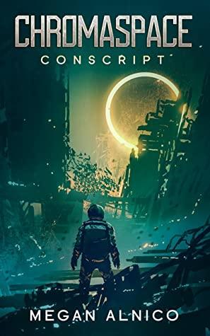 Chromaspace: Conscript by Megan Alnico