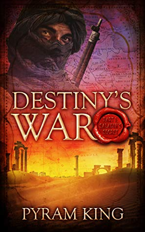 Destiny's War by Pyram King