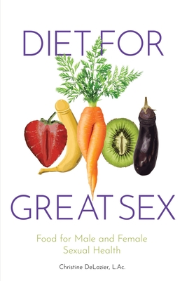 Diet For Great Sex by Christine H. Lozier