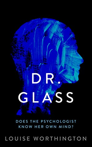 Dr. Glass by Louise Worthington