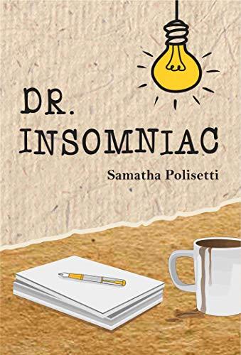 Dr. Insomniac by Samatha Polisetti