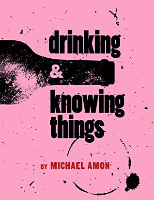 Drinking and Knowing Things by Michael Amon