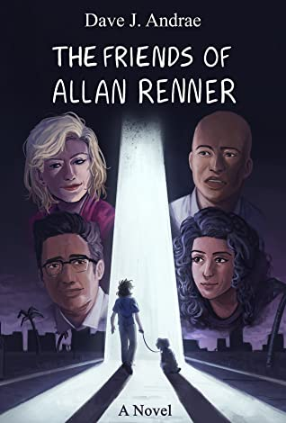 The Friends of Allan Renner by Dave J. Andrae