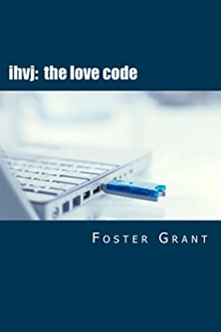 IHVJ: The Love Code by Foster Grant