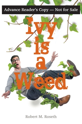 Ivy is a Weed by Robert M. Roseth