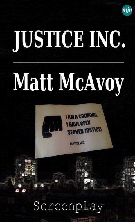 Justice Inc by Matt McAvoy