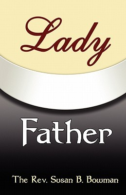 Lady Father by Rev. Susan Bowman