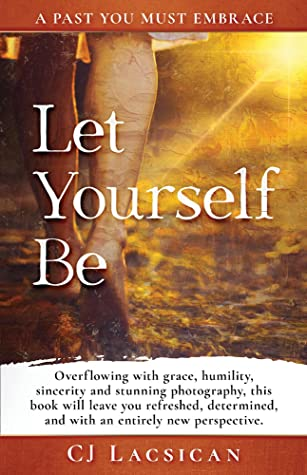 Let Yourself Be by CJ Lacsican