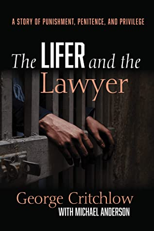 The Lifer and the Lawyer by George Critchlow
