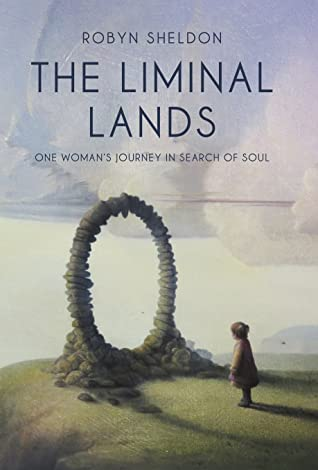 The Liminal Lands by Robyn Sheldon