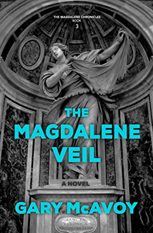 The Magdalene Veil by Gary McAvoy