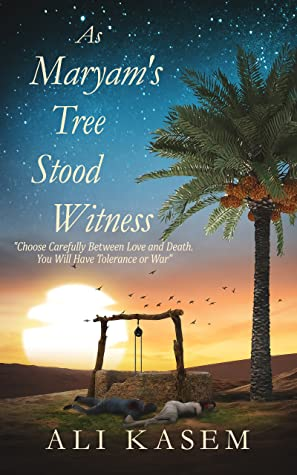 as Maryam's Tree Stood Witness by Ali Kasem