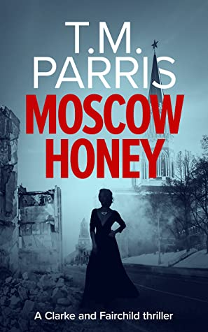 Moscow Honey by T.M. Parris