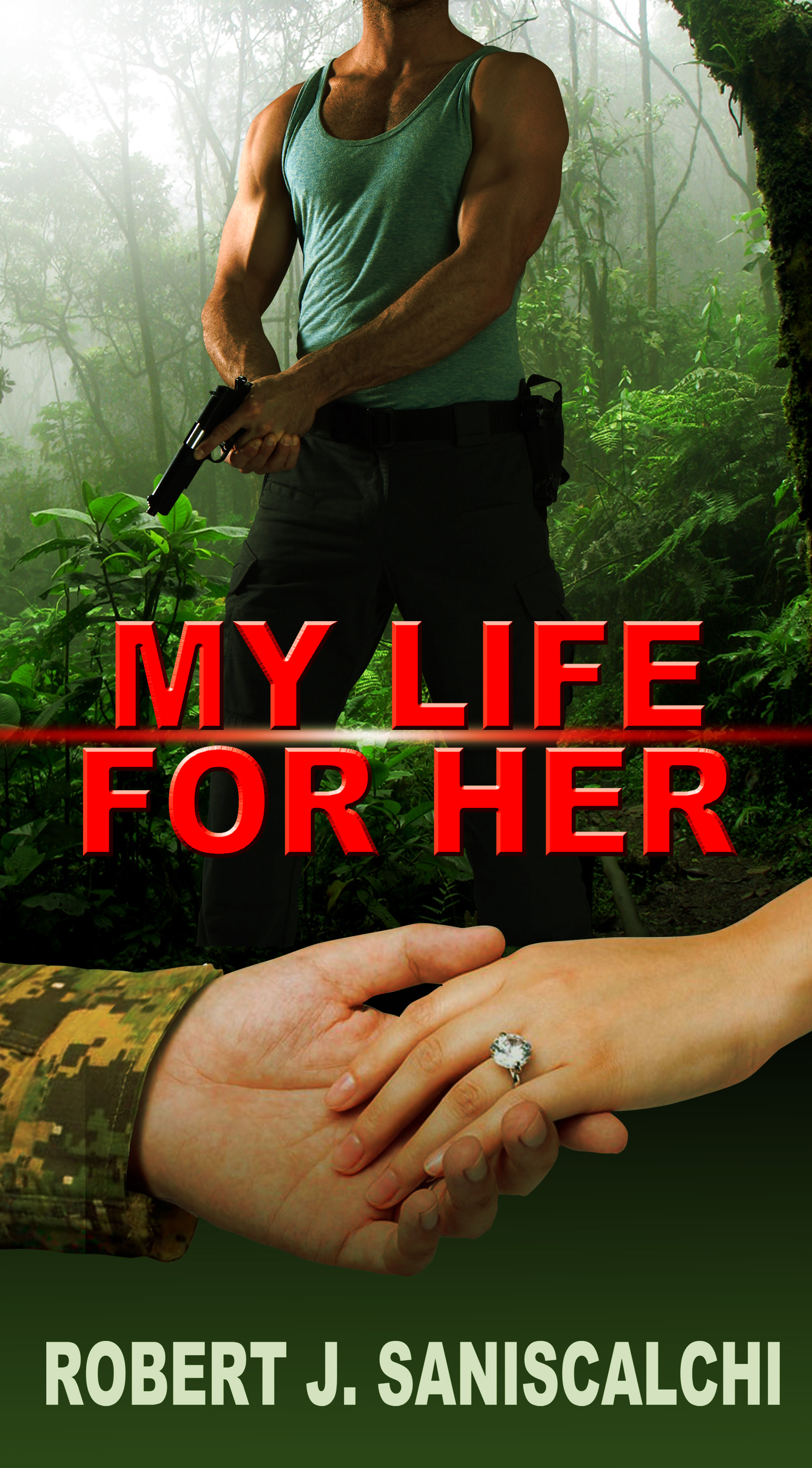 My Life For Her by Robert J. Saniscalchi
