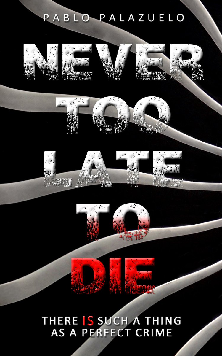 Never Too Late To Die