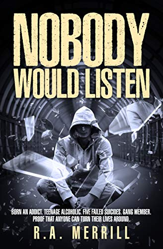 Nobody Would Listen by R.A. Merrill