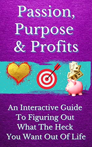 Passion, Purpose and Profits by The Prosperity Sisters