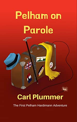 Pelham on Parole by Carl Plummer