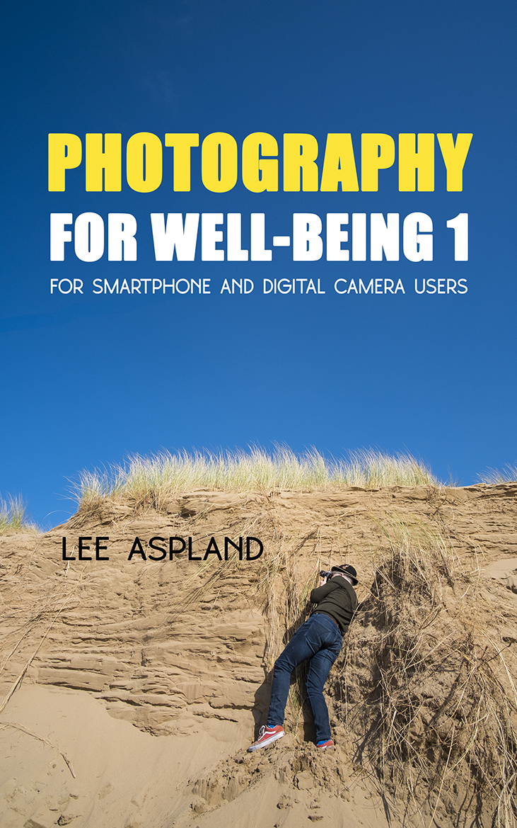 Photography for Well-Being 1 by Lee Aspland