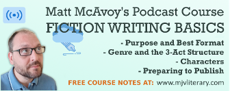 Matt McAvoy's FICTION WRITING BASICS Podcast