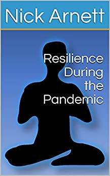 Resilience During the Pandemic by Nick Arnett