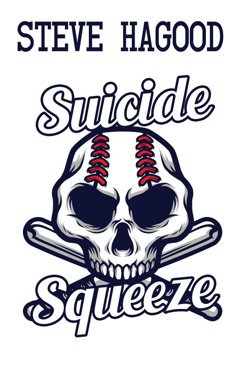 Suicide Squeeze by Steve Hagood