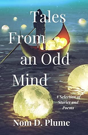 Tales From an Odd Mind by Nom de Plume