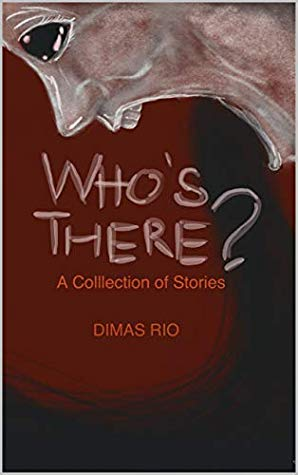 Who's There? bu Rio Dimas
